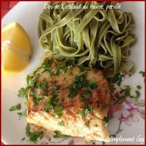 cuisiner dos cabillaud dos de cabillaud au beurre persillé recette iterroir