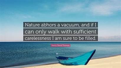 Nature Abhors Vacuum Thoreau Henry David Quote