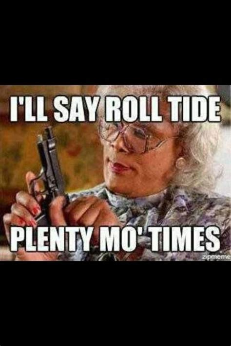 Roll Tide Memes - sure will roll tide roll tide pinterest roll on lost and the o jays