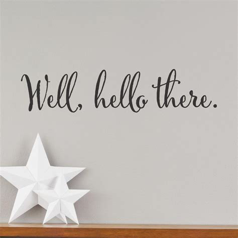 well hello there wall quotes� decal wallquotescom