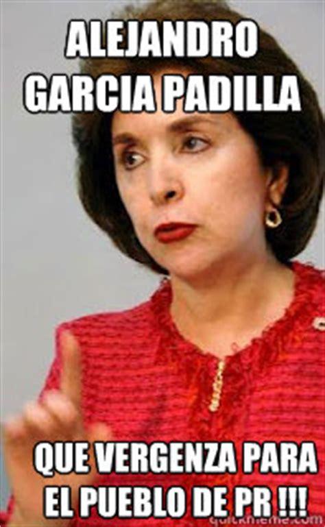 Meme Alejandro Garcia Padilla - alejandro garcia padilla que verg 252 enza para el pueblo de pr sila quickmeme