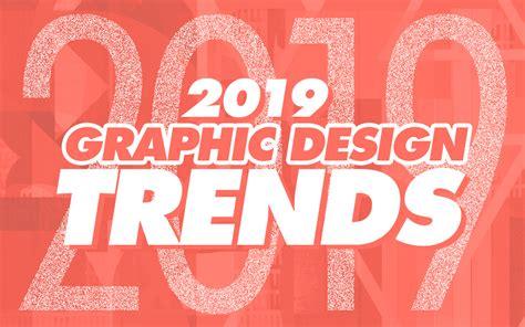 graphic design trends 2019 inspiration exles just creative