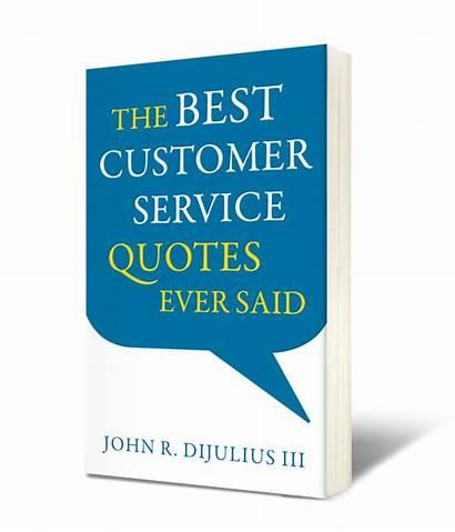 Customer Quotes Service Ever Said Quote Dijulius