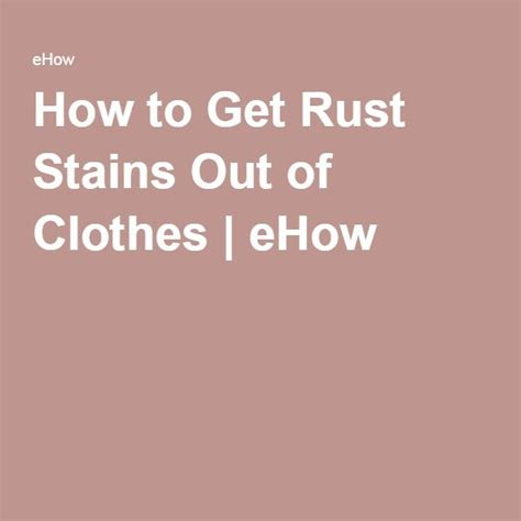 how to get rust out of clothes how to get rust stains out of clothes clothes stains and how to get