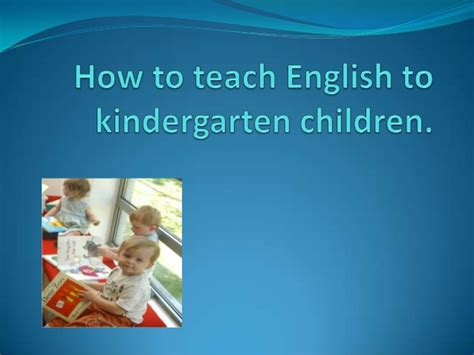 How To Teach English To Kindergarten Children