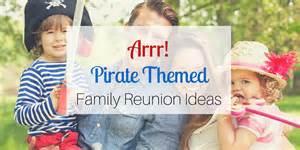 arrr pirate themed family reunion ideas