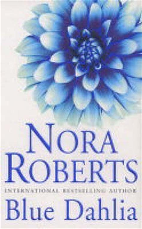 blue dahlia   garden   nora roberts reviews