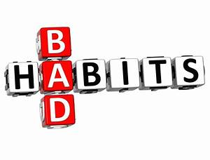 Definition Of A Bad Habit | Introduction | Bad And Good ...