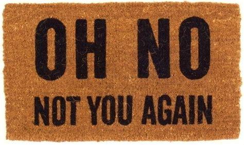 Oh No Not You Again Doormat oh no not you again doormats coco mats n more