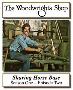 The Woodwright's Shop, S01, Ep02, Shaving Horse Base Video