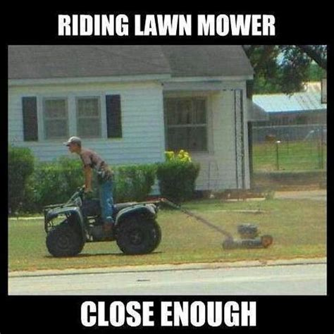 Lawn Mower Meme - riding lawn mower funny funny pinterest funny awesome and haha