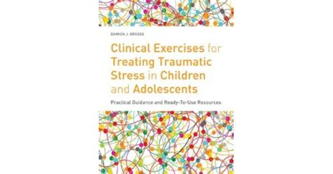 clinical exercises  treating traumatic stress  children  adolescents