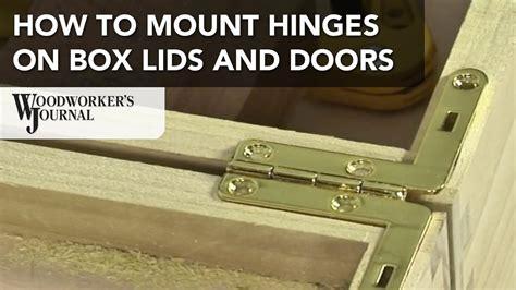mount hinges  box lids doors   projects