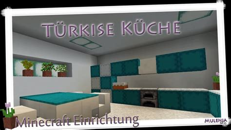 Minecraft  Türkise Küche  Einrichten In Minecraft Youtube