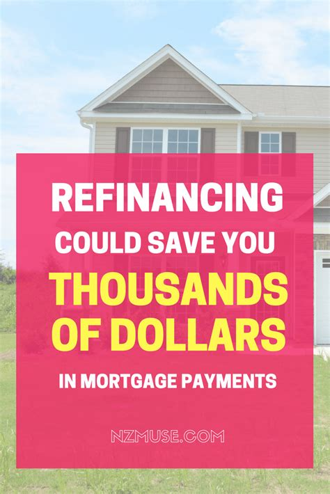 im saving thousands  refinancing  mortgage nz muse