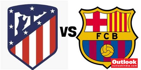 Atletico Madrid Vs Barcelona Live Streaming: When And ...