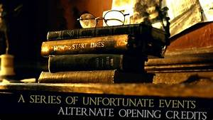 A Series Of Unfortunate Events - Alternate Opening Credits ...