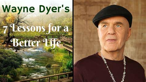 wayne dyer shift better lessons
