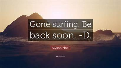 Soon Travis William Gone Give Surfing Quote