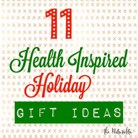 11 Health Inspired Holiday Gift Ideas  The Naturalita