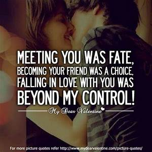 Meeting you was fate, becoming your friend was a choice ...