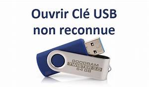 Clé Usb Non Reconnue : ouvrir une cl usb non d tect e cl usb non reconnue ~ Medecine-chirurgie-esthetiques.com Avis de Voitures