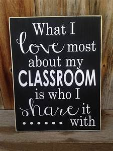 What I love most about my CLASSROOM is who I share it with ...