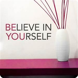 Quotes About Belief In Yourself. QuotesGram