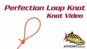 Perfection Loop Knot - Tying Video