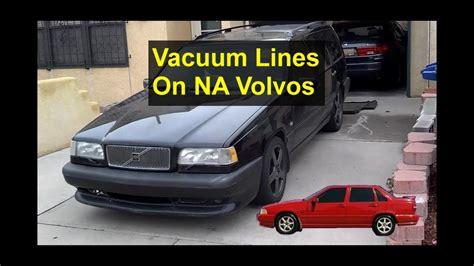 vacuum lines    volvo  na votd youtube