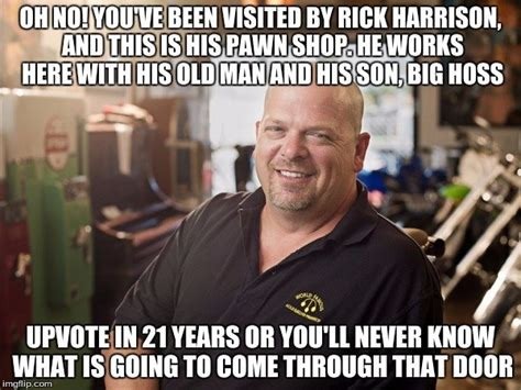 Pawn Shop Meme - you ve been visited by rick harrison i m rick harrison and this is my pawn shop know your meme