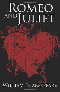 Romeo And Juliet By William Shakespeare Books Iu002639ve Read
