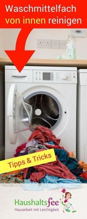 Waschmaschine Waschmittelfach Reinigen by Waschmittelfach Reinigen Was Ist Zu Beachten Tipps