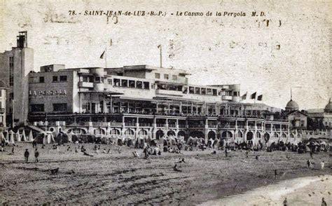 pays basque 1900 le casino de st jean de luz