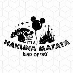 Hakuna, Matata, Disney, Svg, It, U0026, 39, S, Hakuna, Matata, Kind, Of, Day