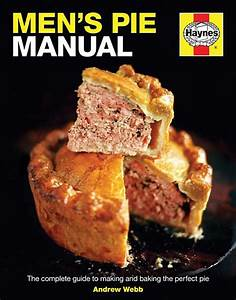 Haynes Manuals  Men U0026 39 S Pie Manual  The Complete Guide To