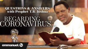 A christian pastor, humanitarian and author. Coronavirus Questions and Answers with Prophet TB Joshua   Watched TB Joshua Blog