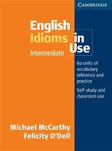 English Indioms In Use Intermediate Cambridge Mccarthy Pdf