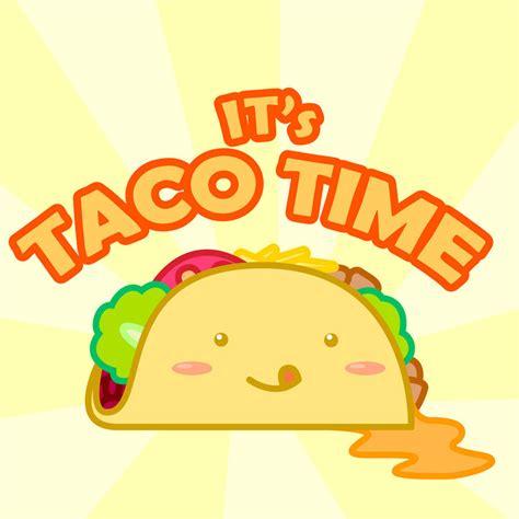 Taco Time by FyeDFluorite on DeviantArt