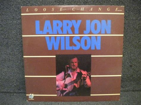 Larry Jon Wilson Loose Change Rare Monument