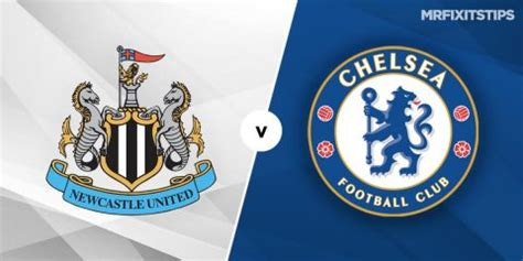 Newcastle vs Chelsea Prediction and Betting Tips ...