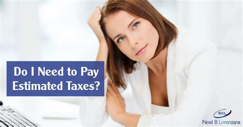 pay estimated taxes noel  lorenzana cpa