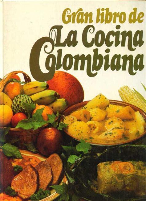 gran libro de la cocina colombiana  pamela gonzalez issuu