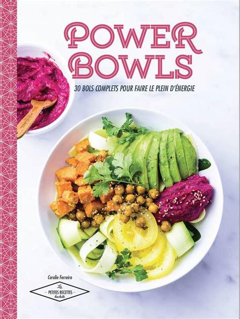 hachette pratique cuisine livre power bowl coralie ferreira hachette pratique