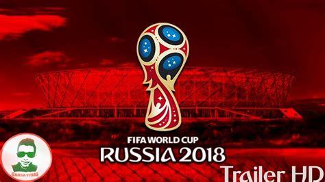 Fifa World Cup Russia Promo Trailer Youtube