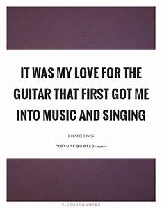 It was my love ... Guitar Singing Quotes