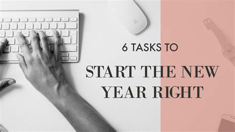 6 Tasks To Start The New Year Right