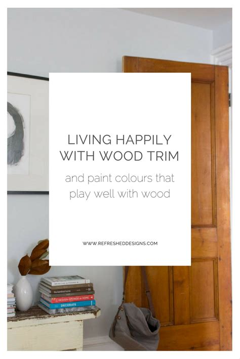 living happily with wood trim paint colours that play living happily with wood trim paint colours that play