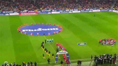 Atlético de Madrid FC Barcelona Así sonó el himno del