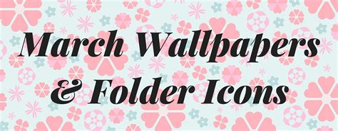 march 2018 wallpapers and folder icons whatever bright things free march wallpapers folder icons whatever bright things